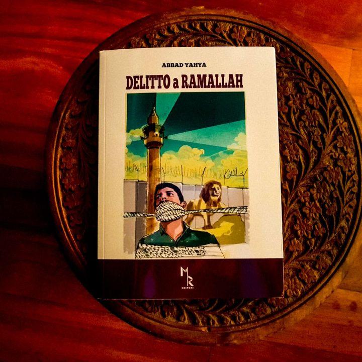 """""""Delitto a Ramallah"""" di Abbad Yahya, il primo """"romanzo gay"""" palestinese?"""