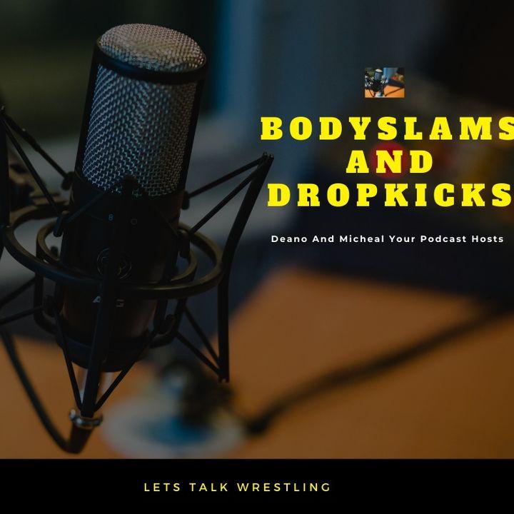 Bodyslams And Dropkicks