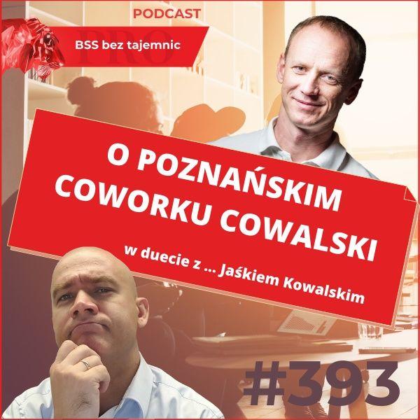 #393 O Cowalskim - Poznańskim coworkingu w duecie z ... Jaśkiem Kowalskim