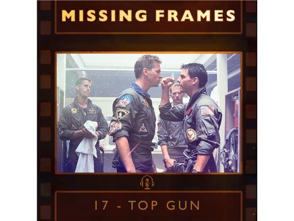 Episode 17 - Top Gun