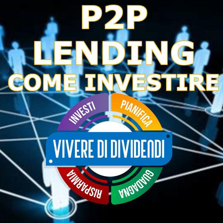 COME INVESTIRE NEL P2P LENDING