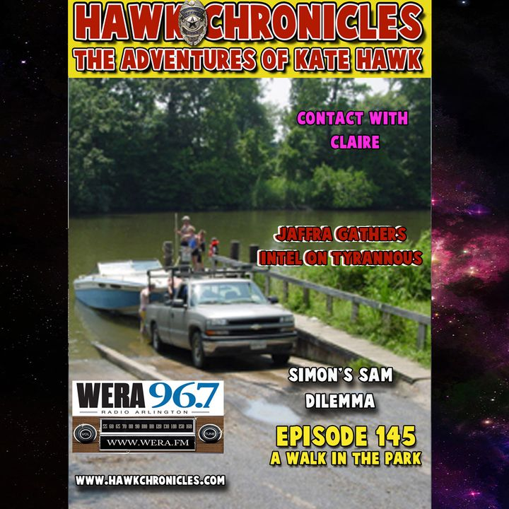 """Episode 145 Hawk Chronicles """"A Walk in the Park"""""""