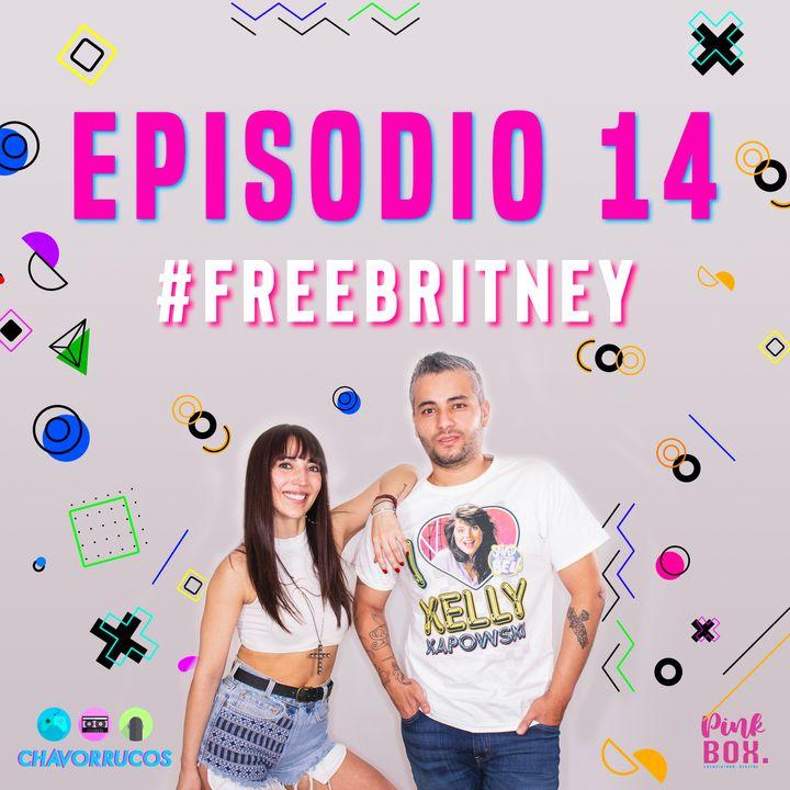 Ep 14 #Freebritney