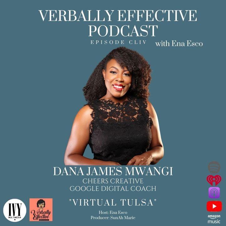 "EPISODE CLIV | ""VIRTUAL TULSA"" w/ DANA JAMES MWANGI"