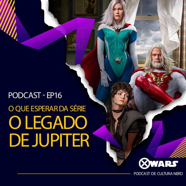 XWARS #16 O que esperar da série O Legado de Jupiter