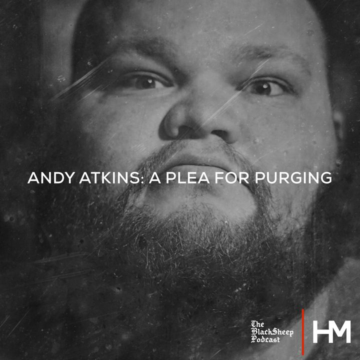 Andy Atkins: A Plea for Purging