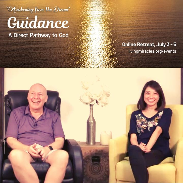 """""""Guidance - A Direct Pathway to God"""" July Online Retreat 2020: Opening Session with David Hoffmeister and Frances Xu"""