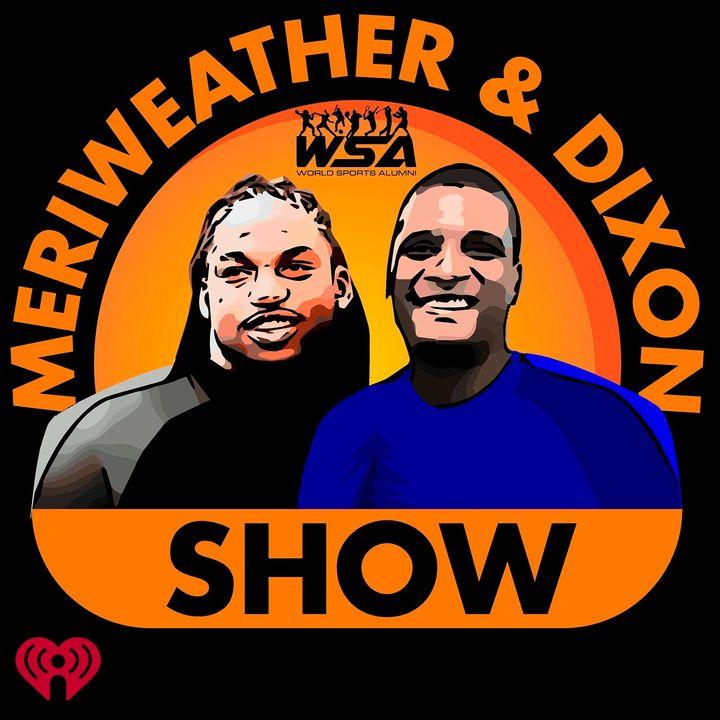 Meriweather & Dixon Show