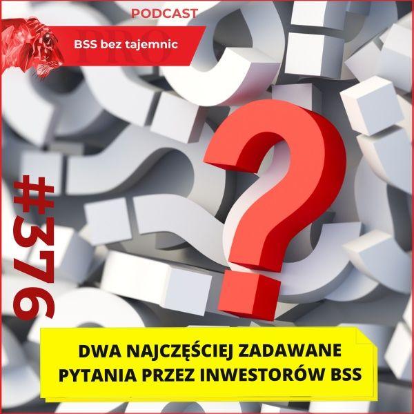 #376 Dwa najczęściej zadawane pytania przez inwestorów BSS w lutym 2021