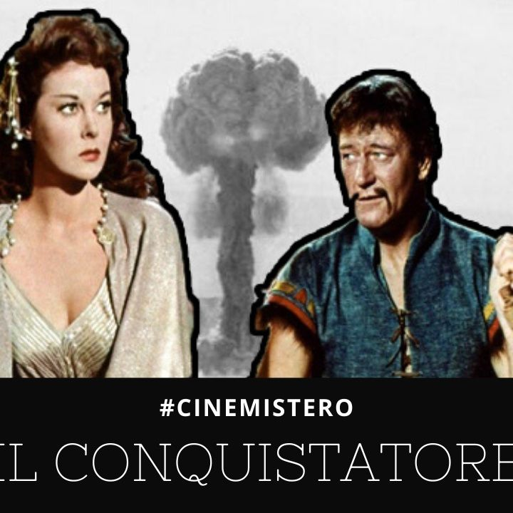 Il Conquistatore - John Wayne Ed Il Set Atomico [#CINEMISTERO Ep.05]