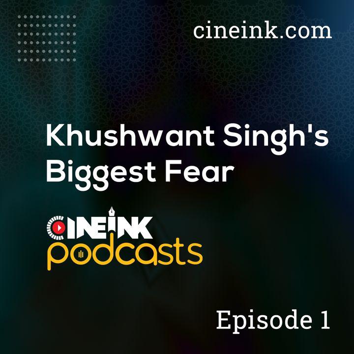 Khushwant Singh's Biggest Fear