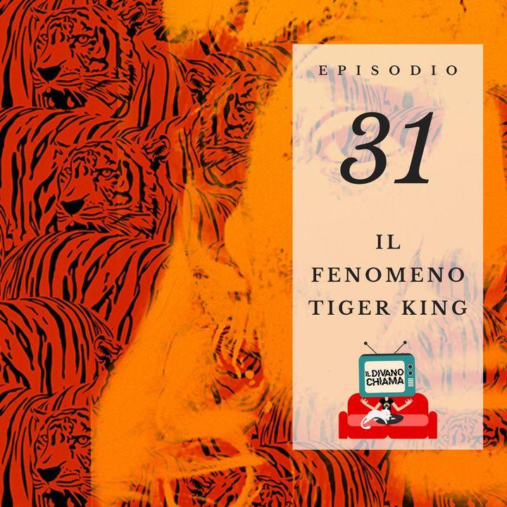 Puntata 31 - Il fenomeno Tiger King