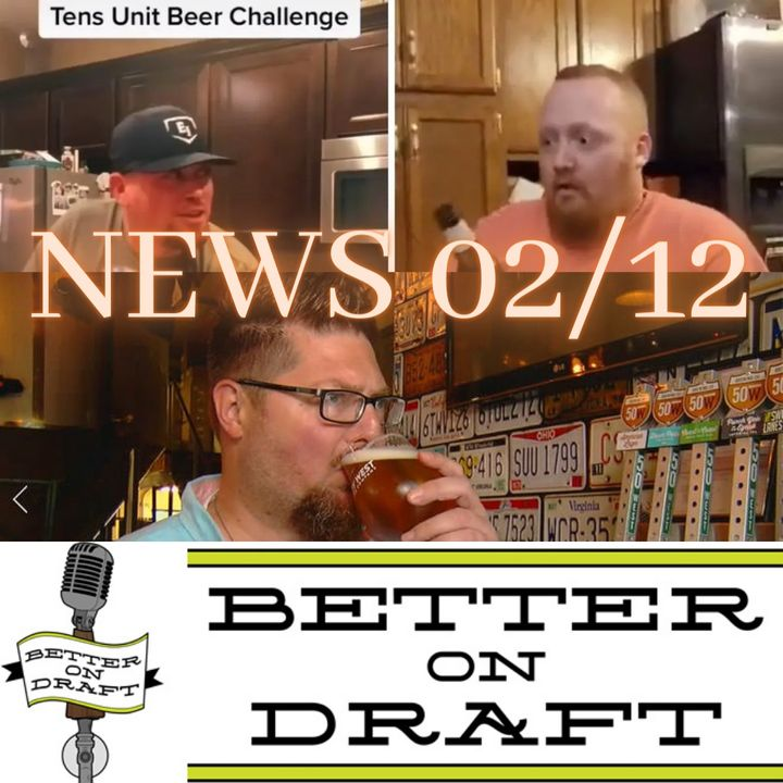 Better on Draft News (02/12/21) – TENS and Lent Beer Challenges