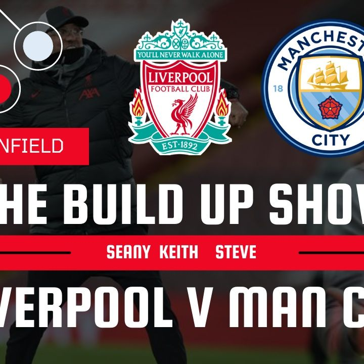 Liverpool v Man City | The Build Up Show
