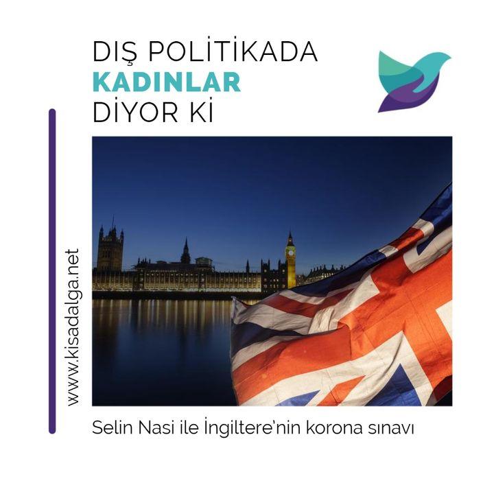 Selin Nasi ile İngiltere'nin korona sınavı