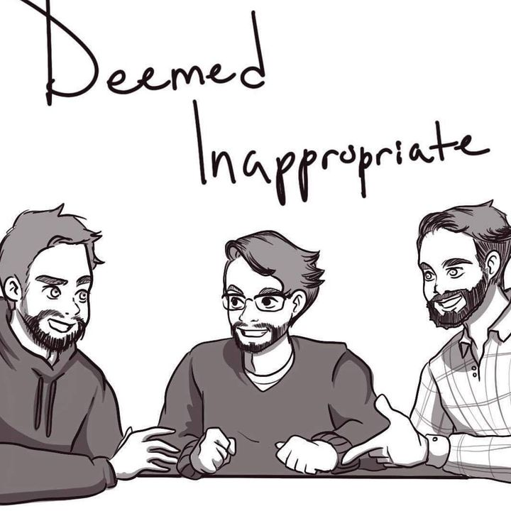 Deemed Inappropriate Podcast Episode 2