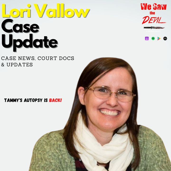 The Lori Vallow Case:  Tammy Daybell's Autopsy is Back!