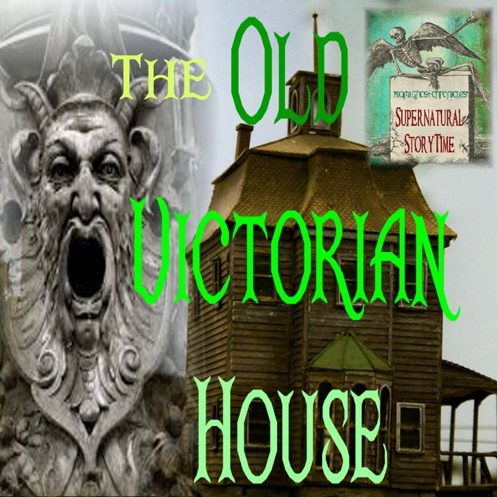 The Old Victorian House | Tale of a Haunting | Podcast E10