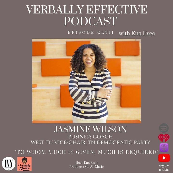 """EPISODE CLVII   """"TO WHOM MUCH IS GIVEN, MUCH IS REQUIRED"""" w/ JASMINE WILSON"""