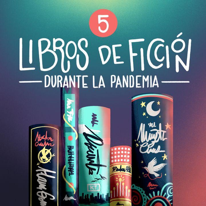 5 libros de ficción durante la pandemia