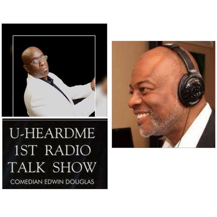 Uheardme 1ST RADIO TALK SHOW - Ed Gray - Radio and Television Personality