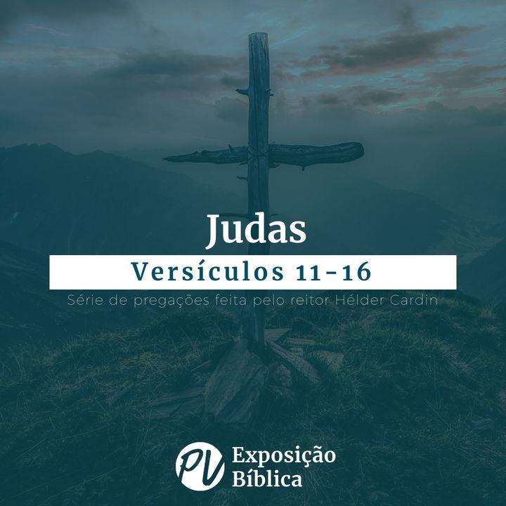 Judas - Versículos 11-16 - Hélder Cardin