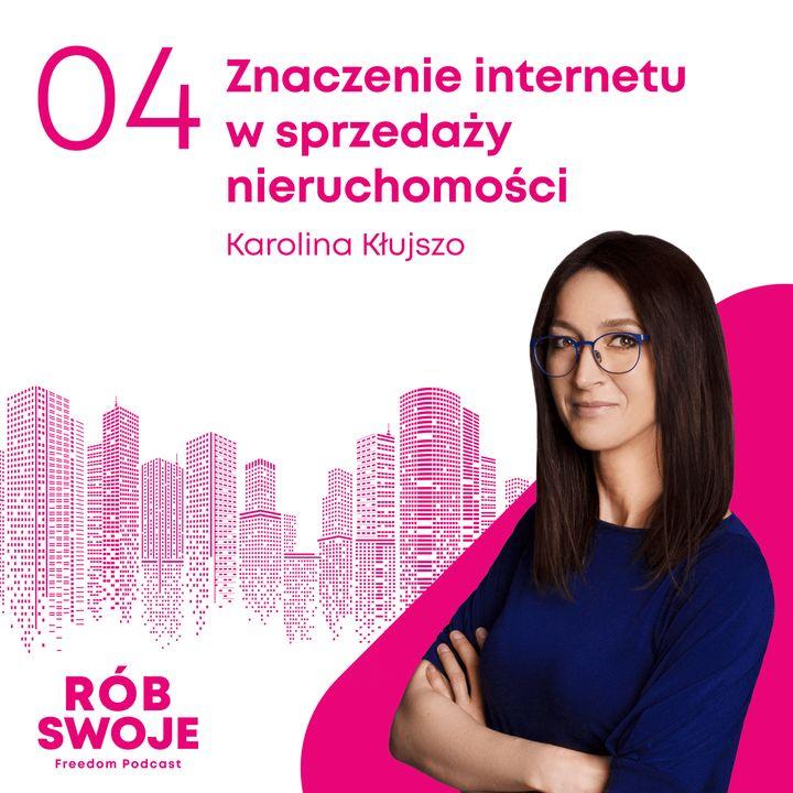 4: Znaczenie internetu w sprzedaży nieruchomości - Karolina Kłujszo
