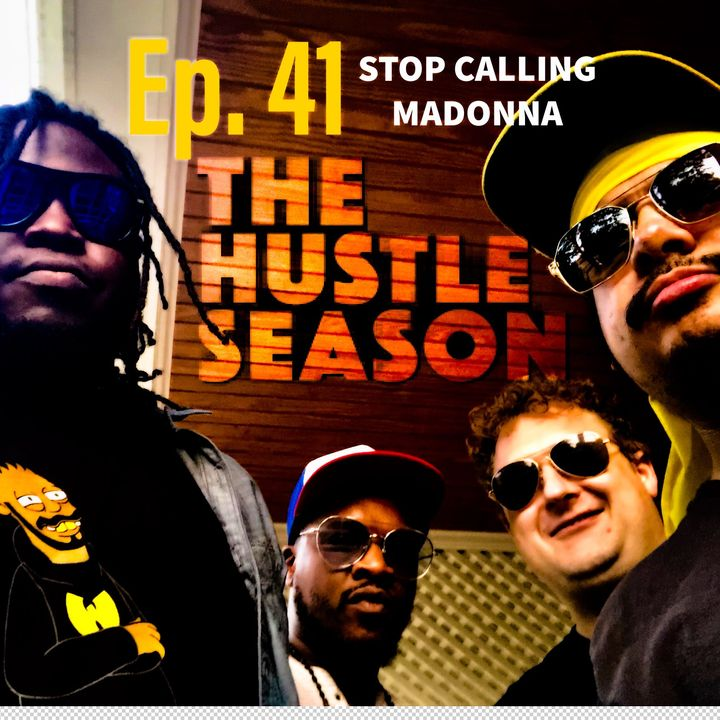 The Hustle Season 2: Ep. 41 Stop Calling Madonna