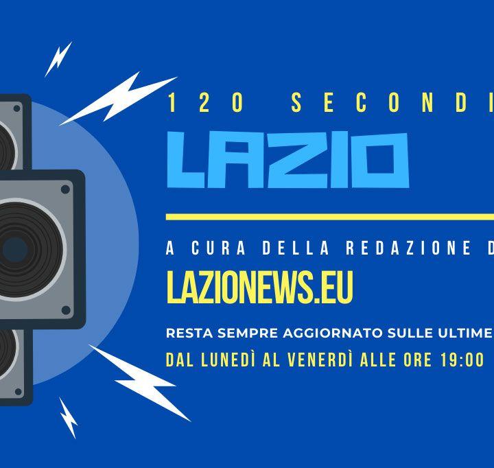 120 secondi di Lazio, le news del 27 luglio 2020