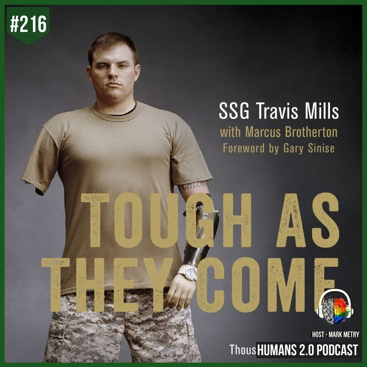 216: Travis Mills | Tough As They Come (Quadruple Amputee)