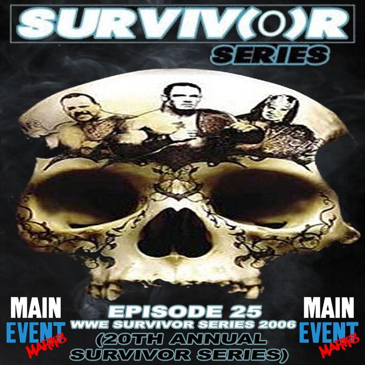 Episode 25: WWE Survivor Series 2006 (20th Annual Survivor Series)