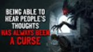 """""""Being able to hear people's thoughts has always been a curse"""" Creepypasta"""