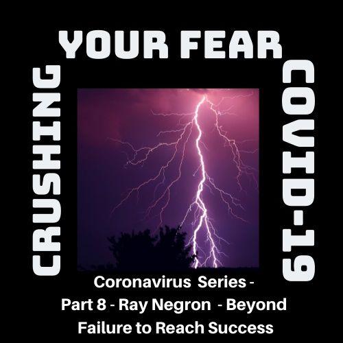 Coronavirus Series Part 8 - Ray Negron