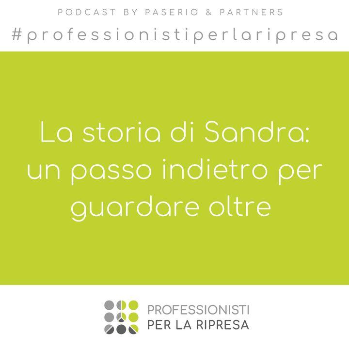 La storia di Sandra - Ep. 6 Un passo indietro per guardare oltre