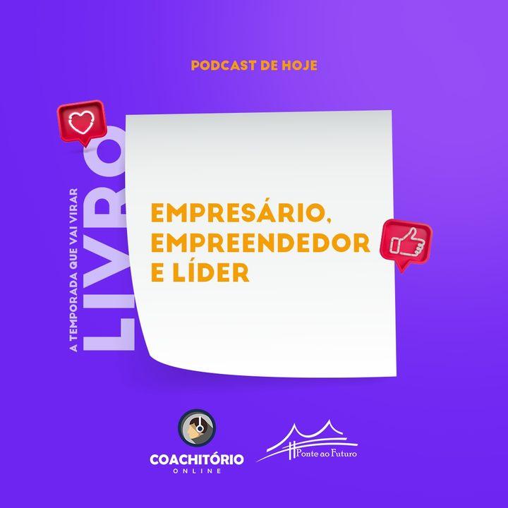 Empresário, Empreendedor e Líder