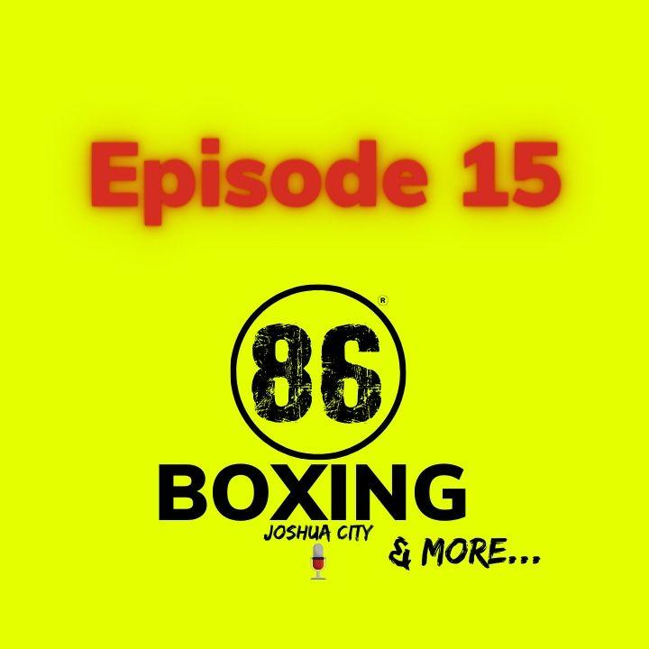 86Boxing E15: Charlo Brothers PPV|WBSS Cruiserweight Finale|Josh Taylor