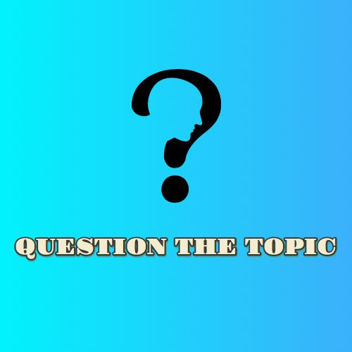 Question The Topic