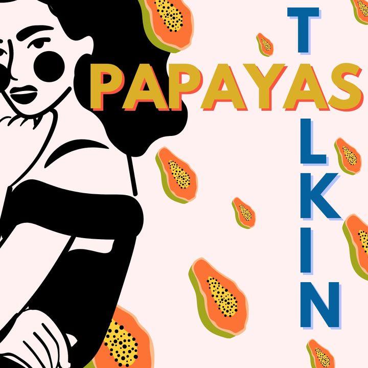 Talkin' Papayas 1x03: La Donna nel Mondo del Lavoro