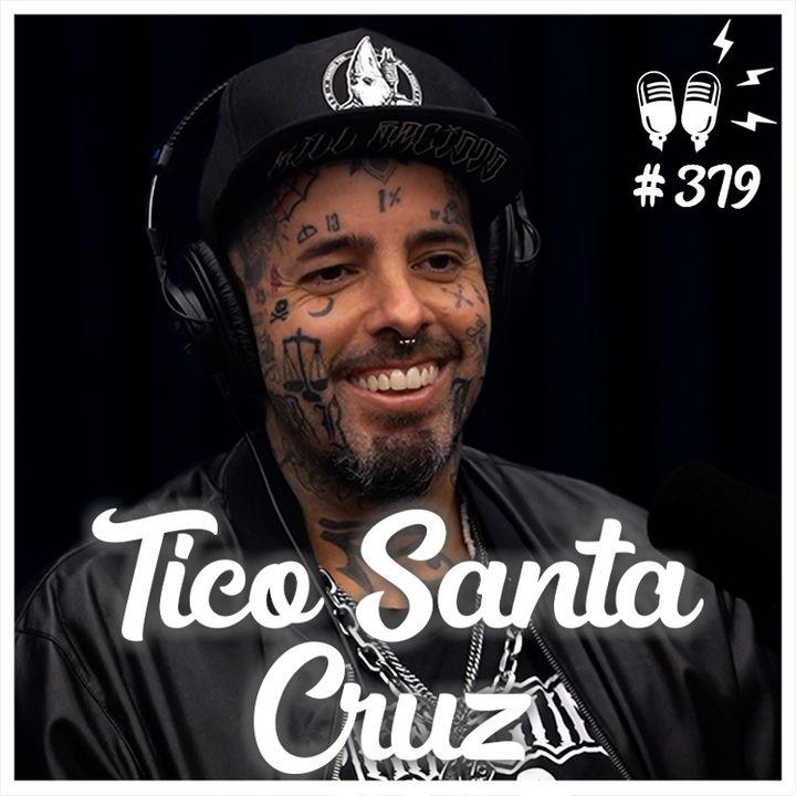 TICO SANTA CRUZ - Flow Podcast #379