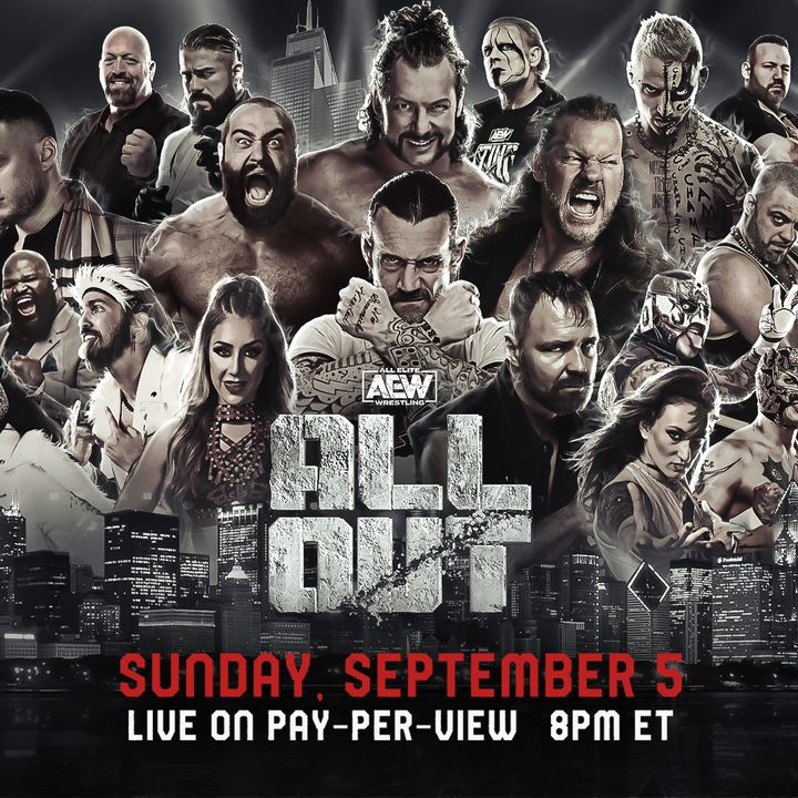 Episode #82: AEW All Out Review, Wrestling News  Results  and Previews