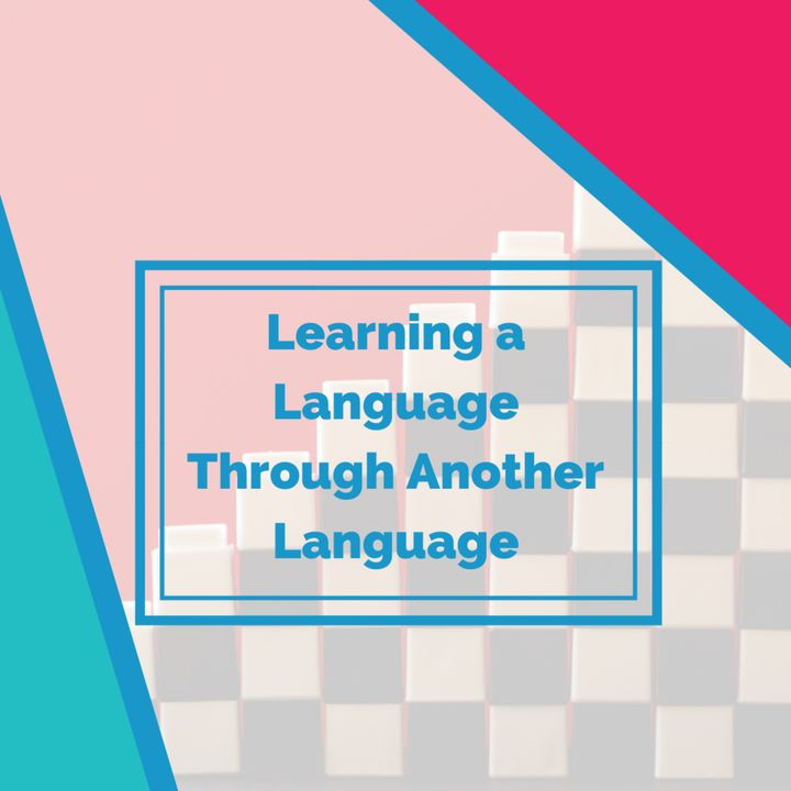 Learning a Language Through Another Language (Laddering)