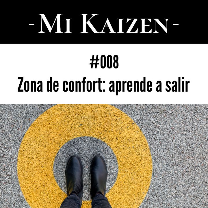 #008 Zona de confort: aprende a salir