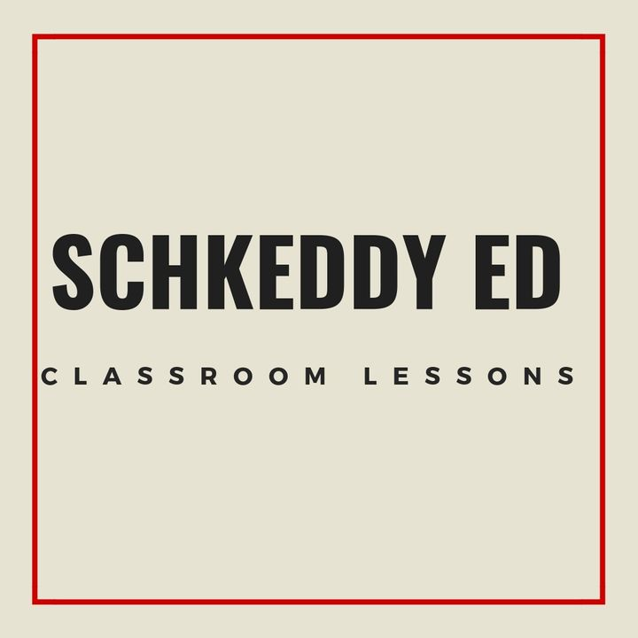 Schkeddy Ed Classroom Lessons