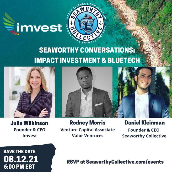 Seaworthy Conversations: Impact Investing & BlueTech