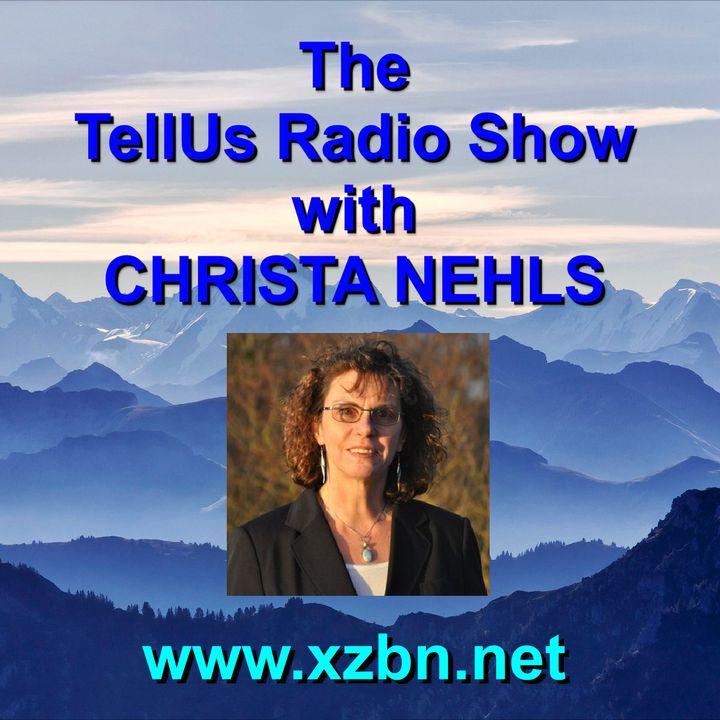 The TellUS Radio Show with Christa Nehls
