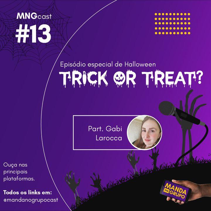 #13 - Trick or Treat? (part. Gabi Larocca)