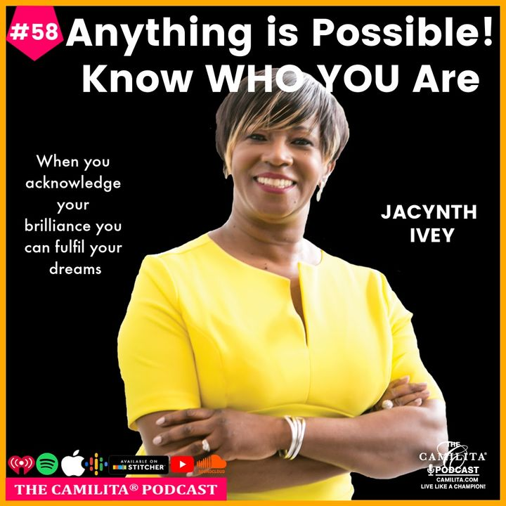 58: Jacynth Ivey   Anything is Possible! Know WHO YOU Are...