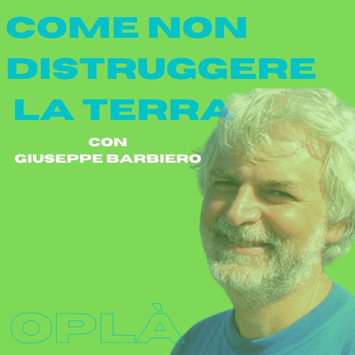 #7 COME NON DISTRUGGERE LA TERRA: biofilia ed ecologia affettiva // Giuseppe Barbiero
