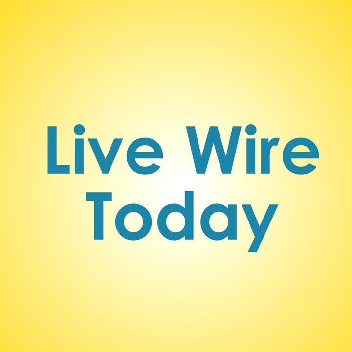 Live Wire Today – Sarah Donohue