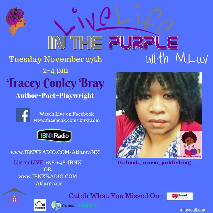 Live Life In The Purple with MLuv Show 11-27-18 Guest Tracey Conley Bray